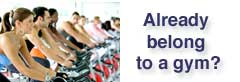 Already belong to a gym?
